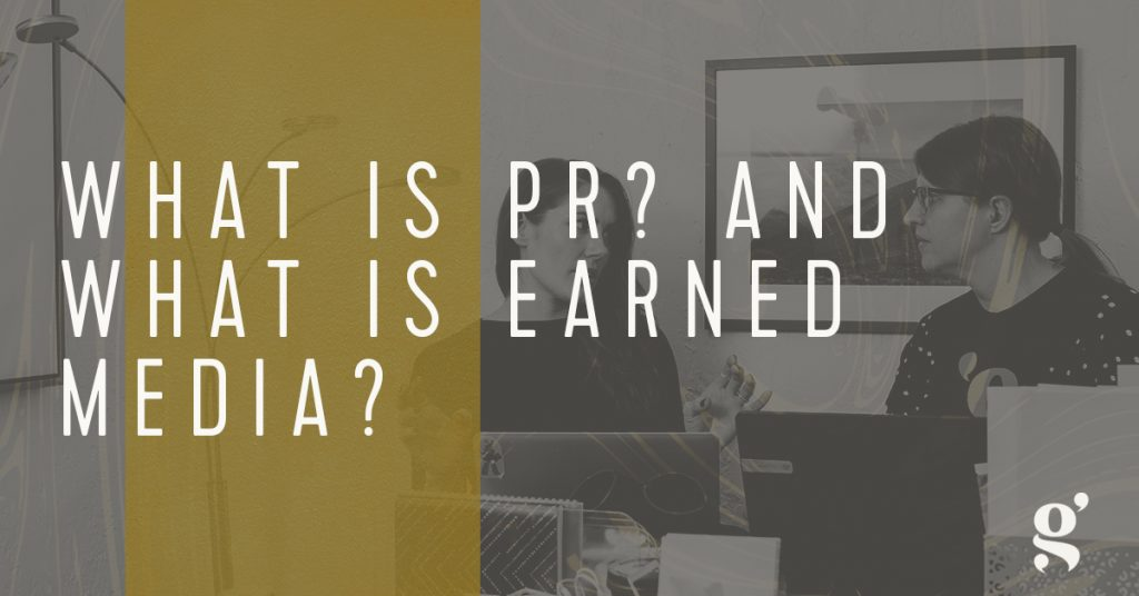 What is PRAnd What is Earned Media