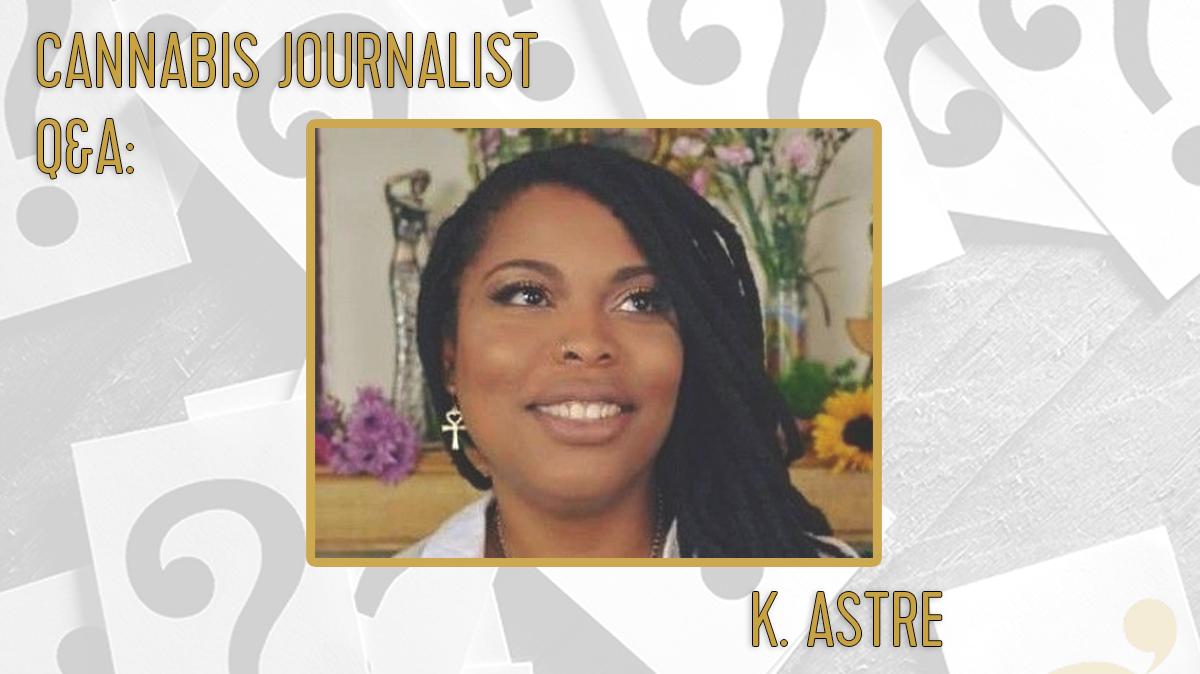 cannabis journalist K. Astre