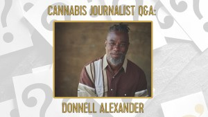 cannabis journalist Donnell Alexander